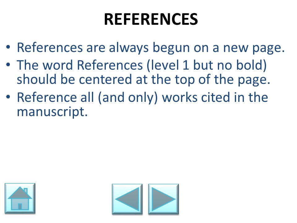 REFERENCES References are always begun on a new page.