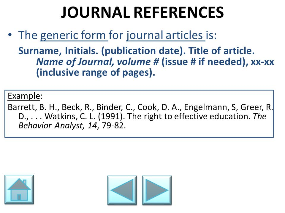 JOURNAL REFERENCES The generic form for journal articles is: