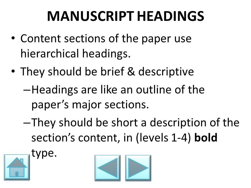 MANUSCRIPT HEADINGS Content sections of the paper use hierarchical headings. They should be brief & descriptive.