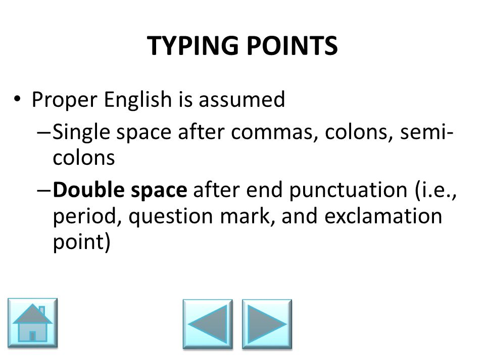 TYPING POINTS Proper English is assumed