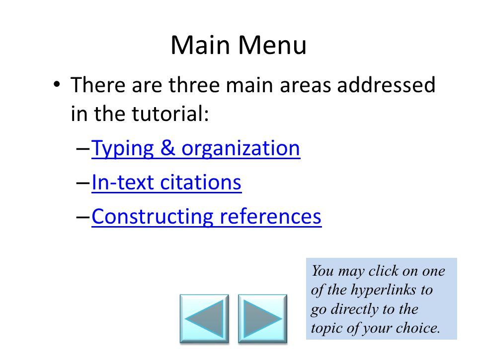 Main Menu There are three main areas addressed in the tutorial: