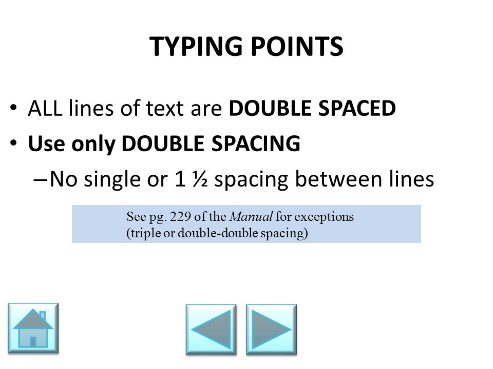 TYPING POINTS ALL lines of text are DOUBLE SPACED