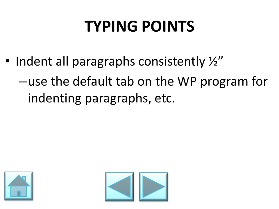 TYPING POINTS Indent all paragraphs consistently ½