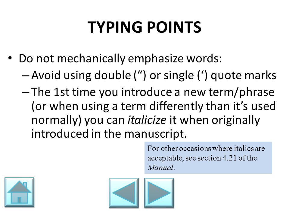 TYPING POINTS Do not mechanically emphasize words: