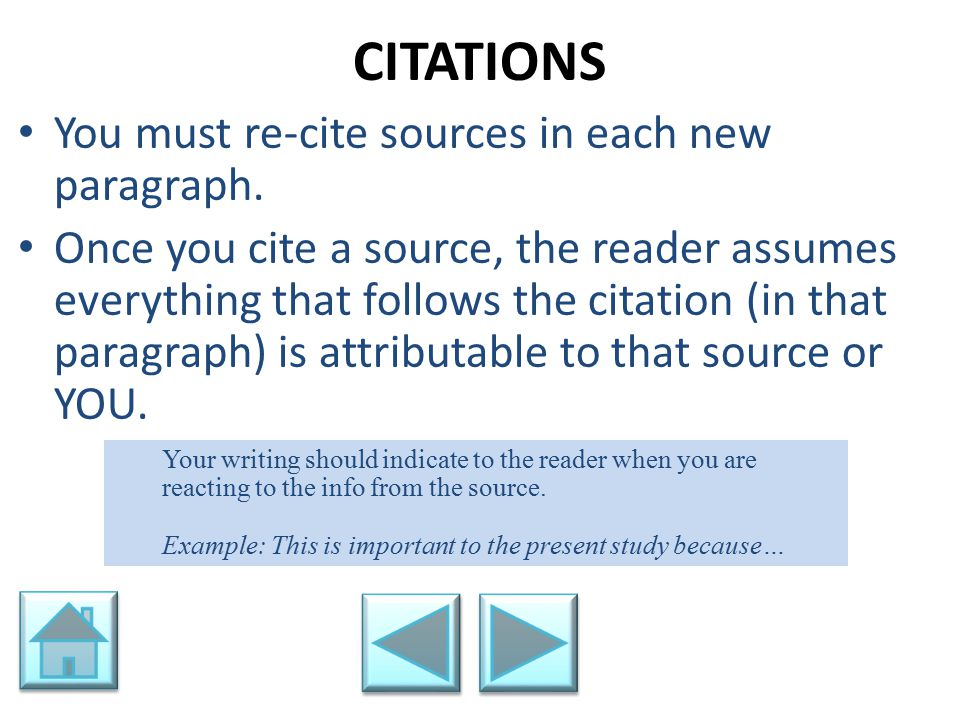 CITATIONS You must re-cite sources in each new paragraph.