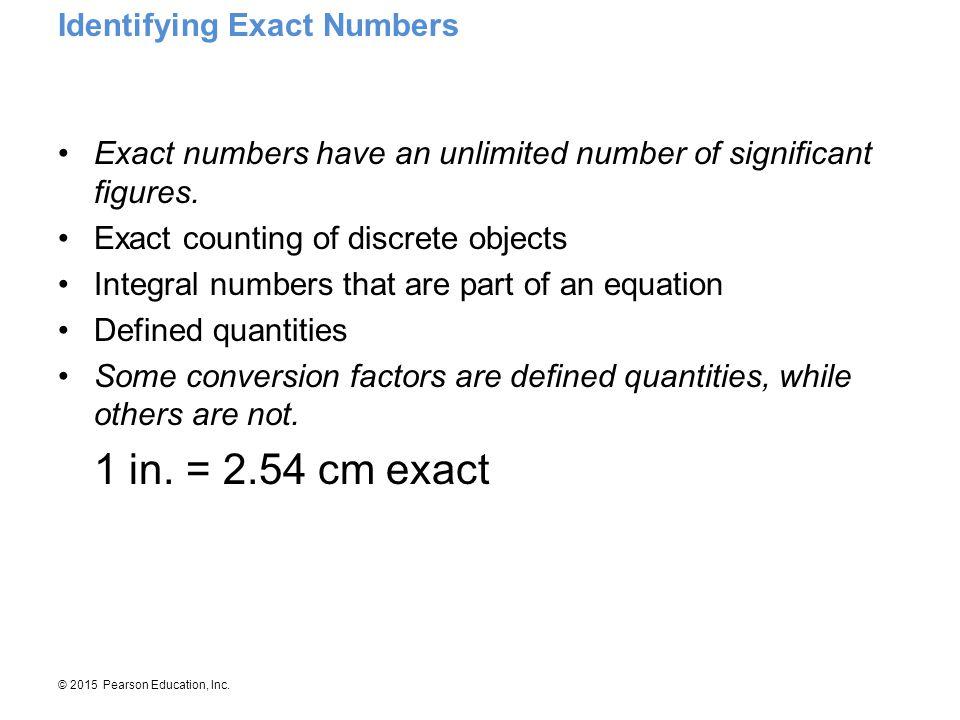 1 in. = 2.54 cm exact Identifying Exact Numbers