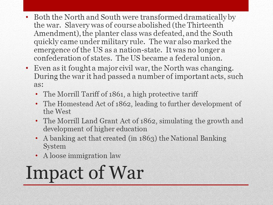Both the North and South were transformed dramatically by the war