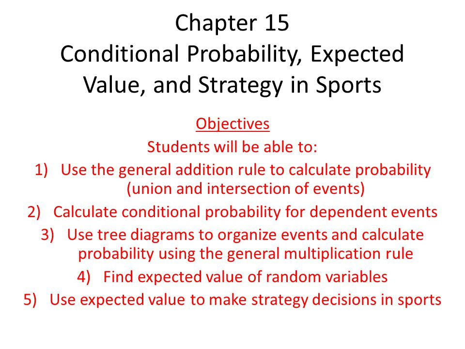 Chapter 15 Conditional Probability, Expected Value, and Strategy in Sports