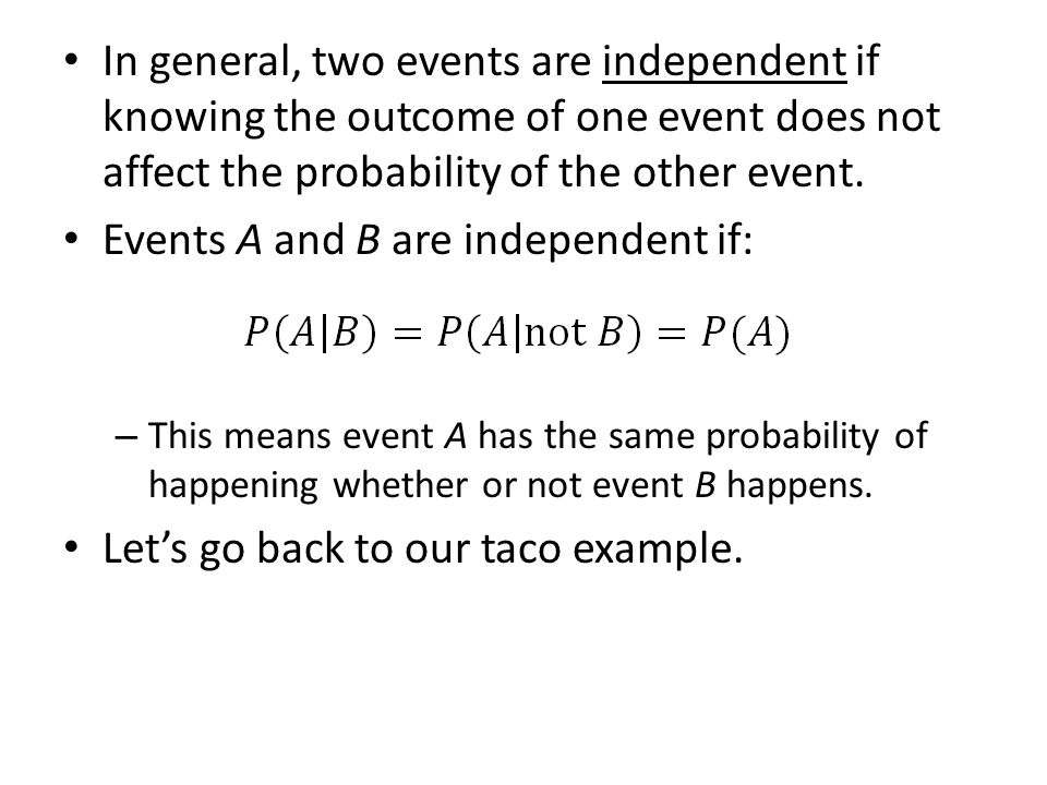 Events A and B are independent if: