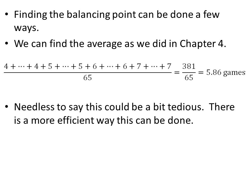 Finding the balancing point can be done a few ways.