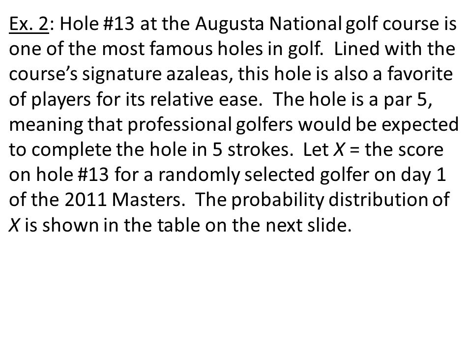 Ex. 2: Hole #13 at the Augusta National golf course is one of the most famous holes in golf.
