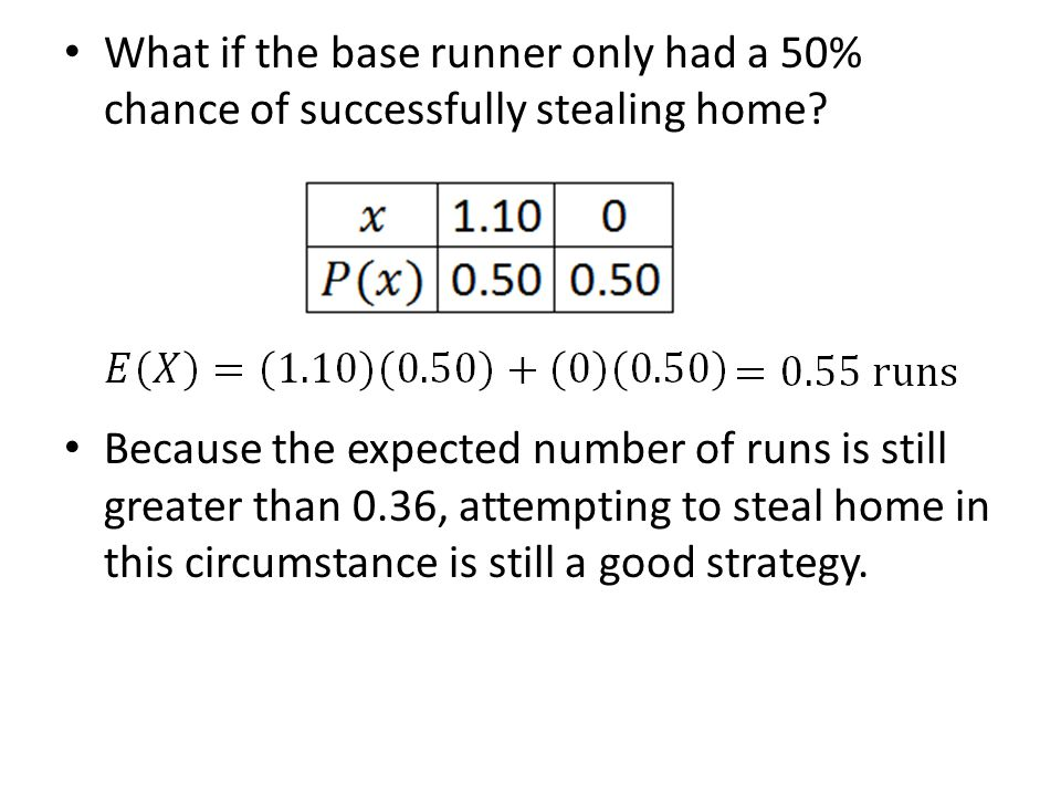 What if the base runner only had a 50% chance of successfully stealing home