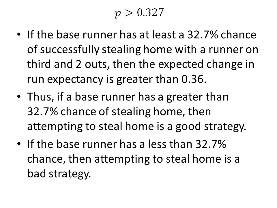 If the base runner has at least a 32