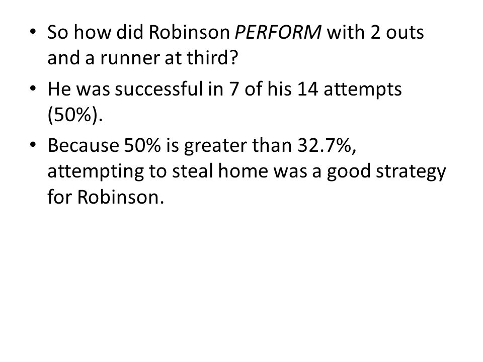 So how did Robinson PERFORM with 2 outs and a runner at third