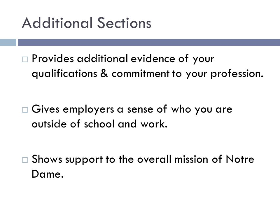 Additional Sections Provides additional evidence of your qualifications & commitment to your profession.