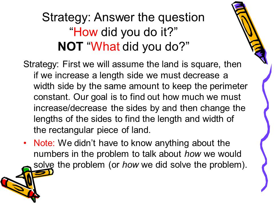 Strategy: Answer the question How did you do it