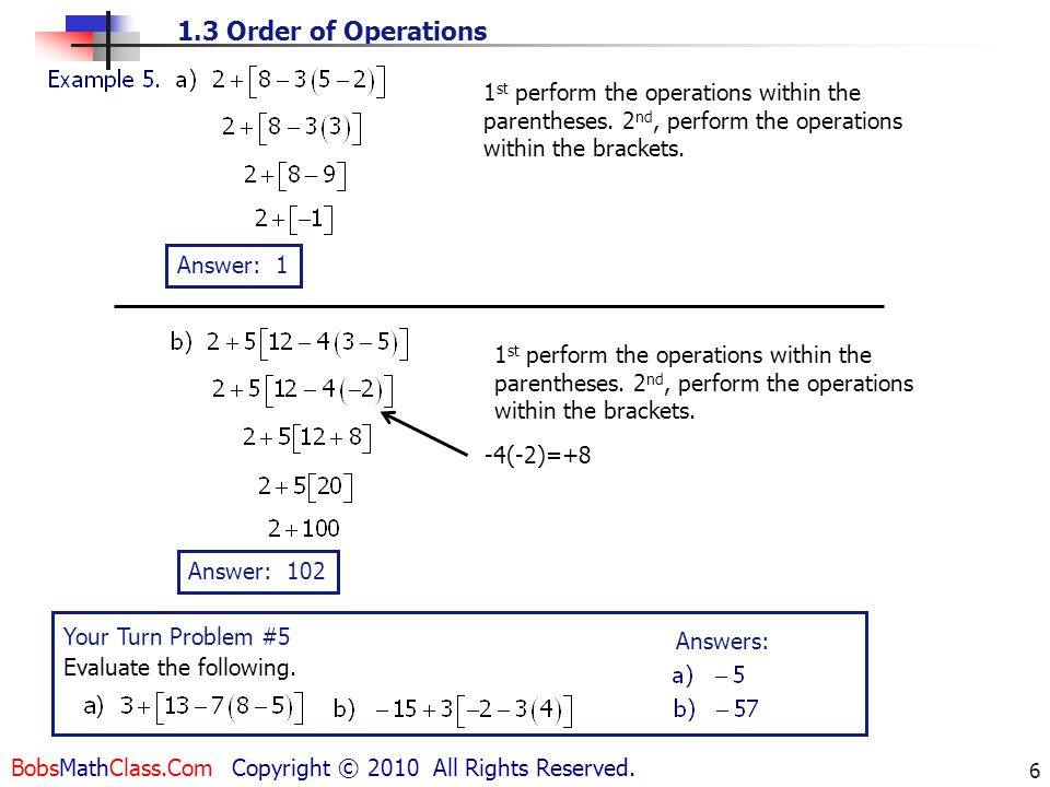 1st perform the operations within the parentheses