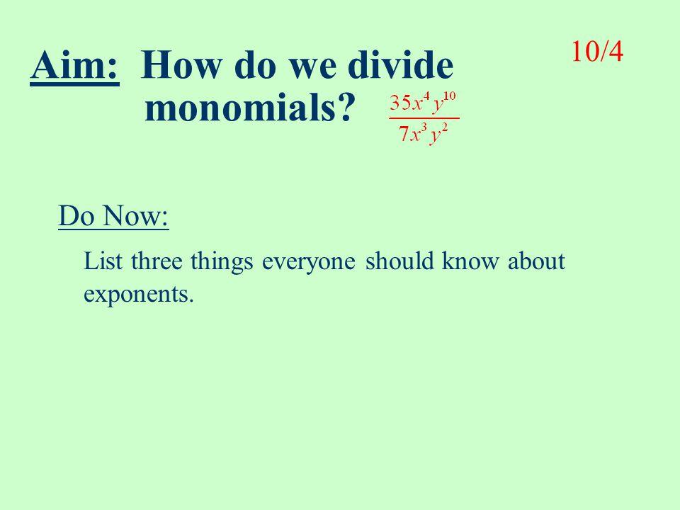 Aim: How do we divide monomials