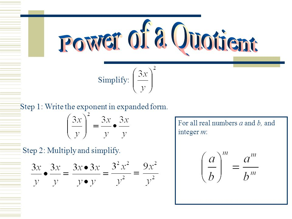 Power of a Quotient Simplify: