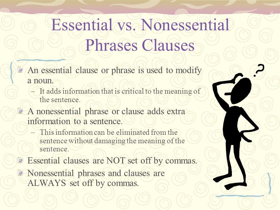 Essential vs. Nonessential Phrases Clauses