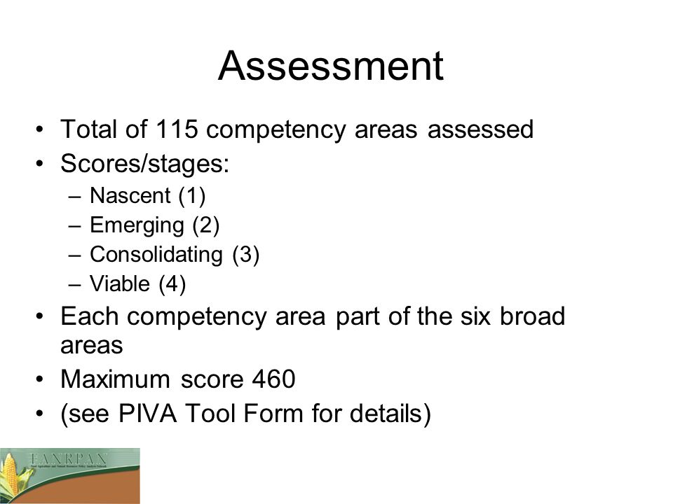 Assessment Total of 115 competency areas assessed Scores/stages: