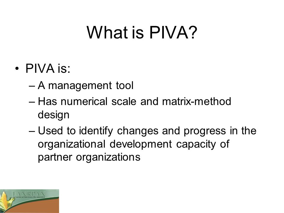 What is PIVA PIVA is: A management tool
