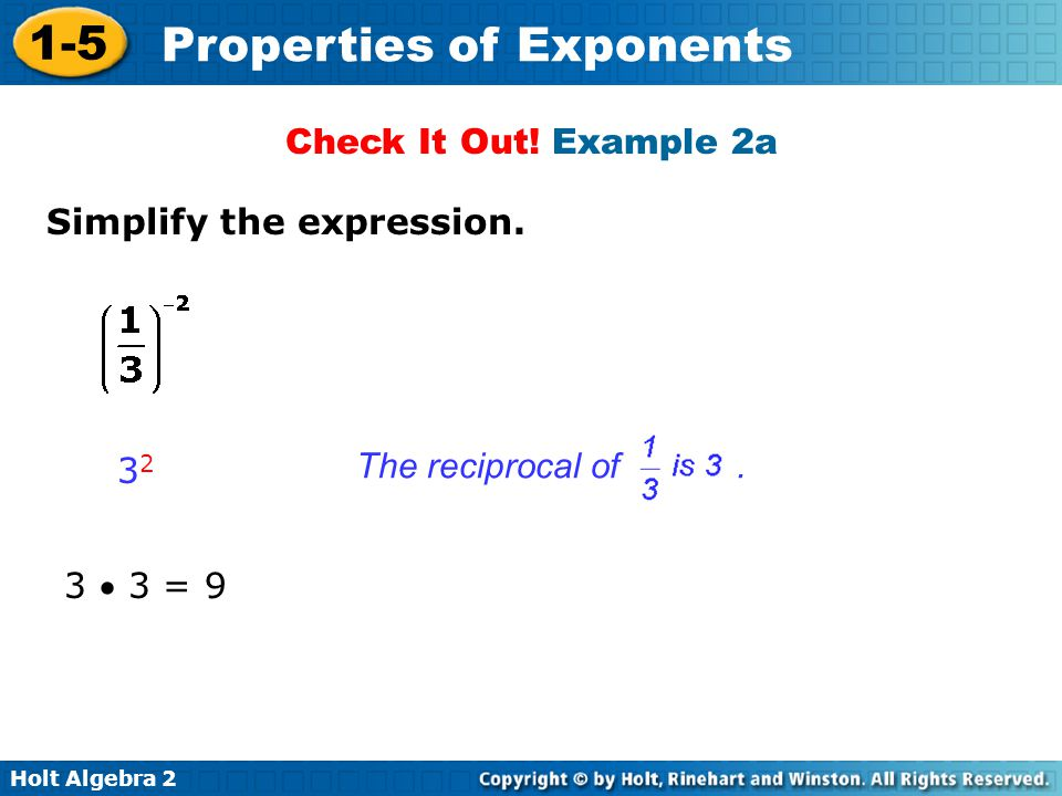 Check It Out! Example 2a Simplify the expression. The reciprocal of . 32 3  3 = 9