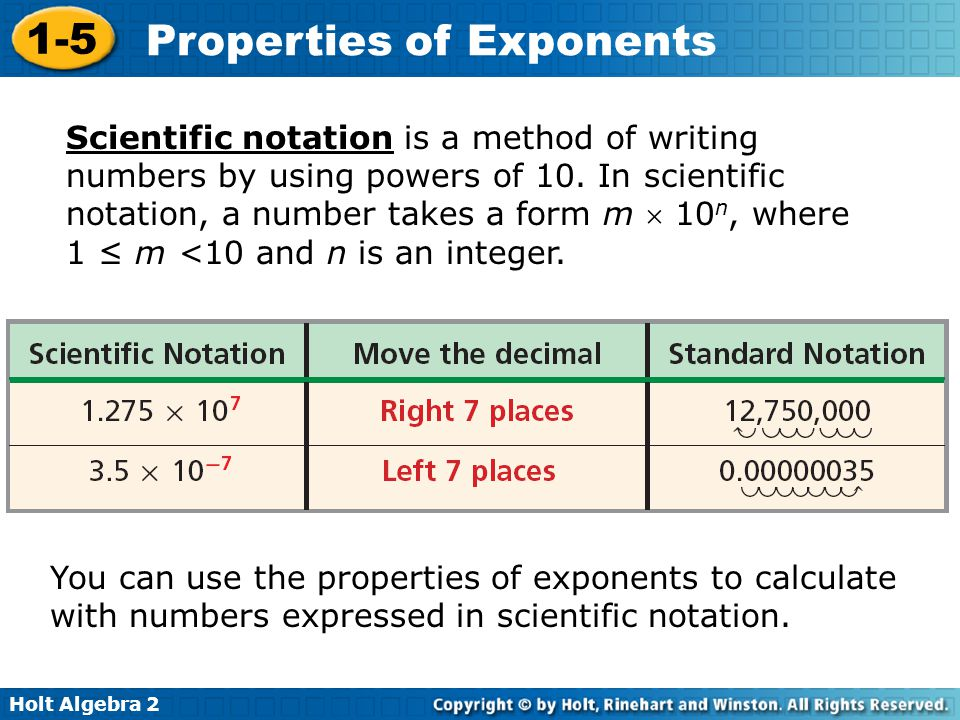 Scientific notation is a method of writing numbers by using powers of 10. In scientific notation, a number takes a form m  10n, where