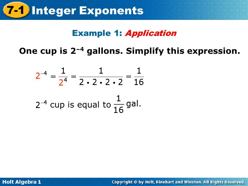 Example 1: Application One cup is 2–4 gallons. Simplify this expression. cup is equal to