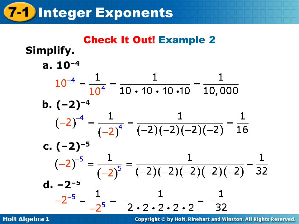 Check It Out! Example 2 Simplify. a. 10–4 b. (–2)–4 c. (–2)–5 d. –2–5