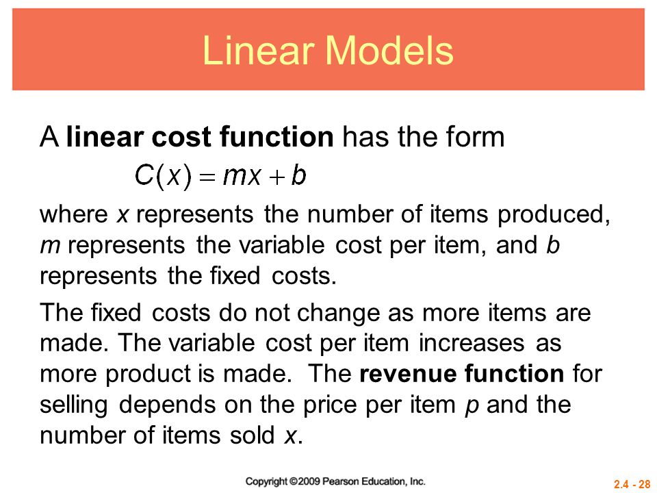 Linear Models A linear cost function has the form