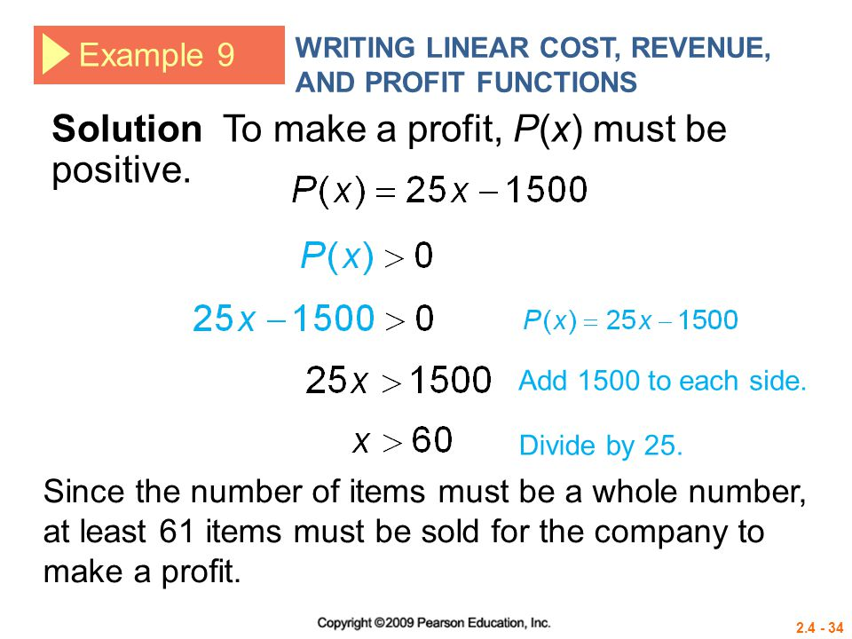 Solution To make a profit, P(x) must be positive.