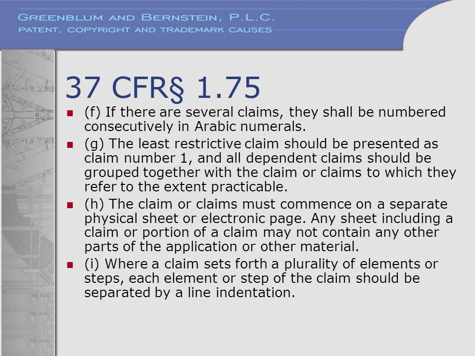 37 CFR§ 1.75 (f) If there are several claims, they shall be numbered consecutively in Arabic numerals.