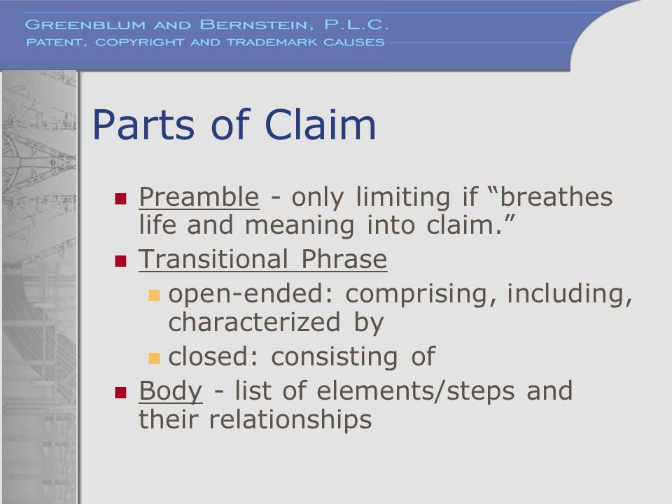Parts of Claim Preamble - only limiting if breathes life and meaning into claim. Transitional Phrase.