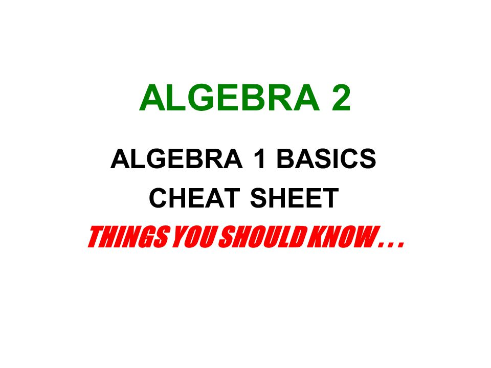 ALGEBRA 1 BASICS CHEAT SHEET THINGS YOU SHOULD KNOW . . .