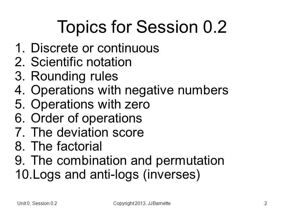 Topics for Session 0.2 Discrete or continuous Scientific notation