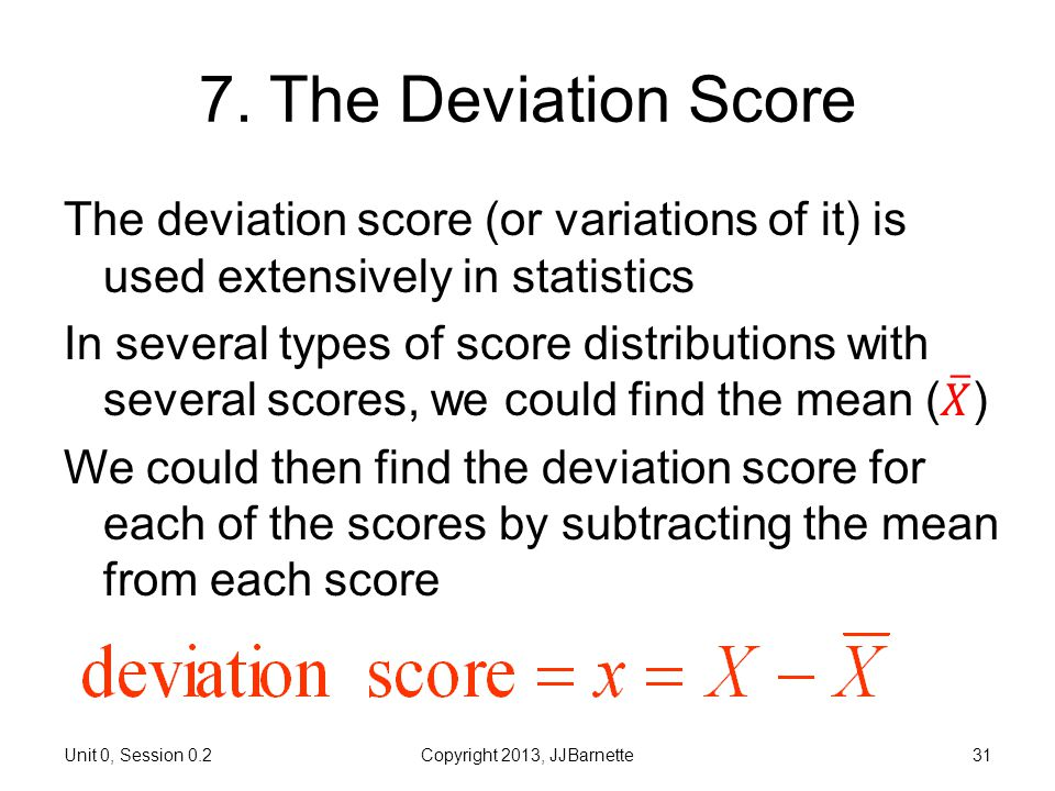 0.2 More about Numbers Introductory Biostatistics. 7. The Deviation Score.