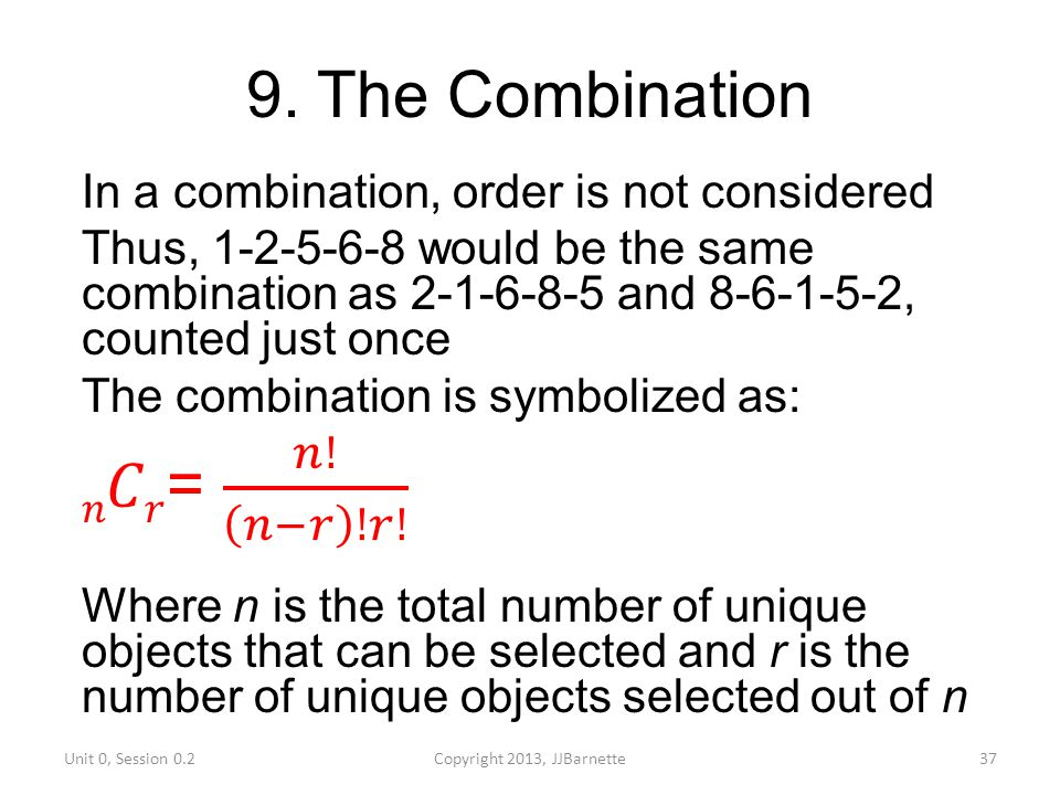 9. The Combination 𝑛𝐶𝑟= 𝑛! 𝑛−𝑟 !𝑟!