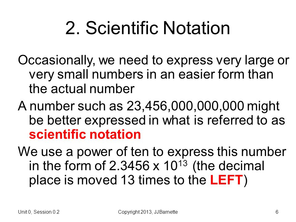 0.2 More about Numbers Introductory Biostatistics. 2. Scientific Notation.