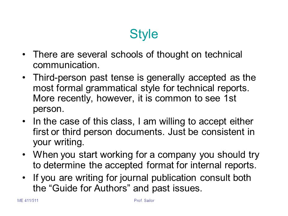 Style There are several schools of thought on technical communication.