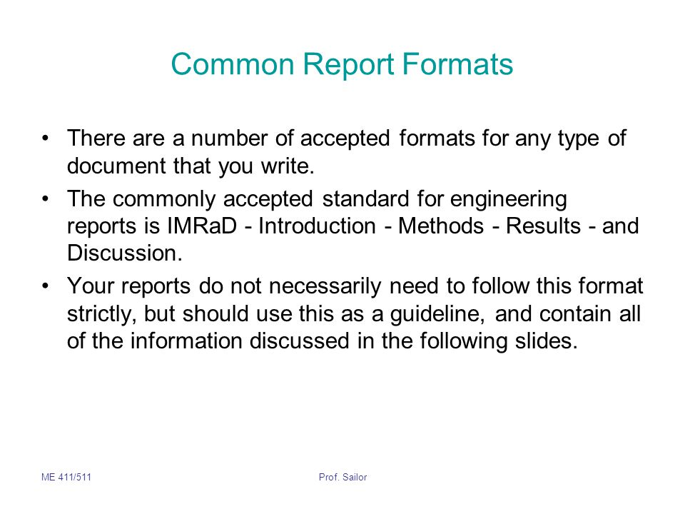Common Report Formats There are a number of accepted formats for any type of document that you write.