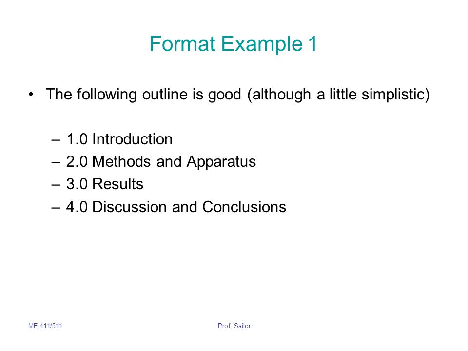 Format Example 1 The following outline is good (although a little simplistic) 1.0 Introduction. 2.0 Methods and Apparatus.
