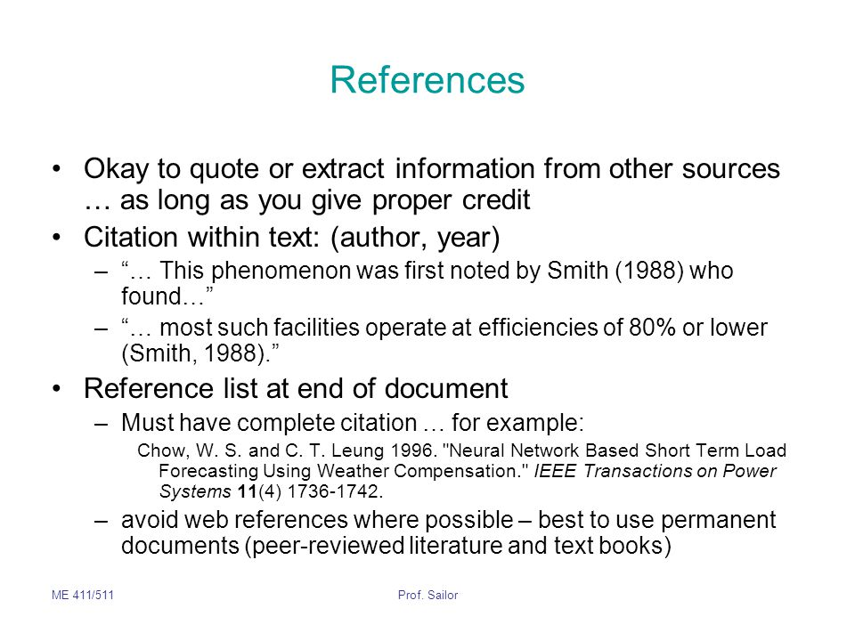 References Okay to quote or extract information from other sources … as long as you give proper credit.
