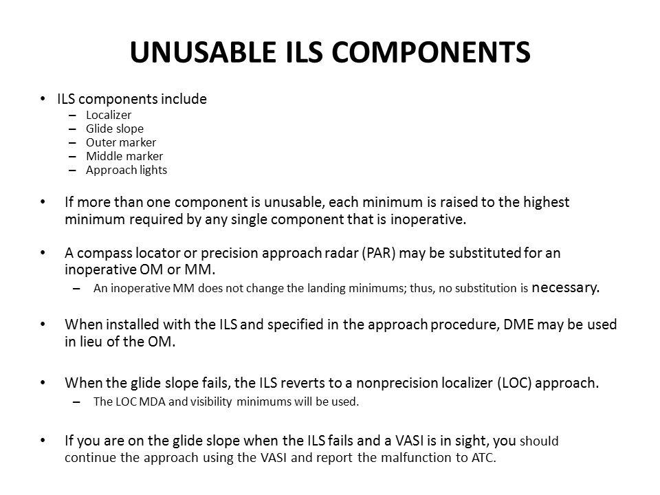 UNUSABLE ILS COMPONENTS