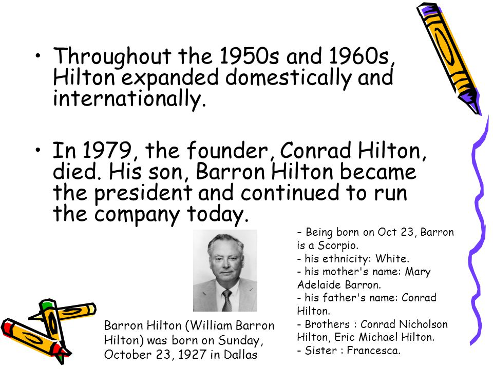 Throughout the 1950s and 1960s, Hilton expanded domestically and internationally.