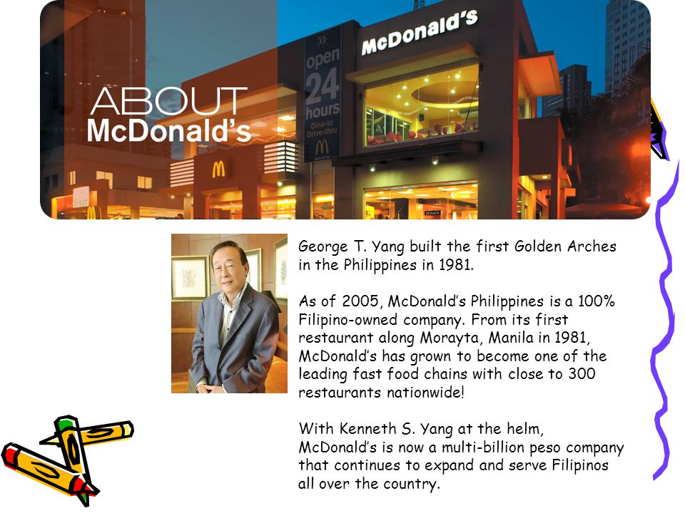 George T. Yang built the first Golden Arches in the Philippines in 1981.