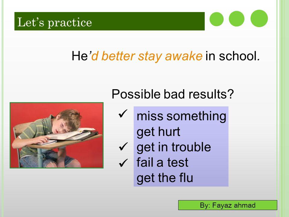 He'd better stay awake in school.
