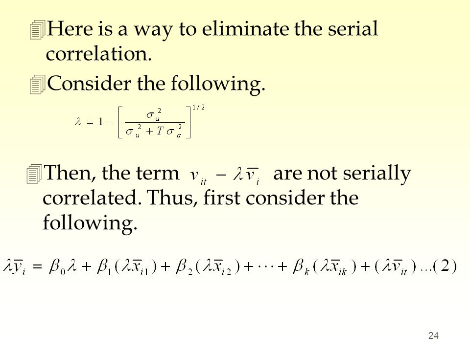 Here is a way to eliminate the serial correlation.