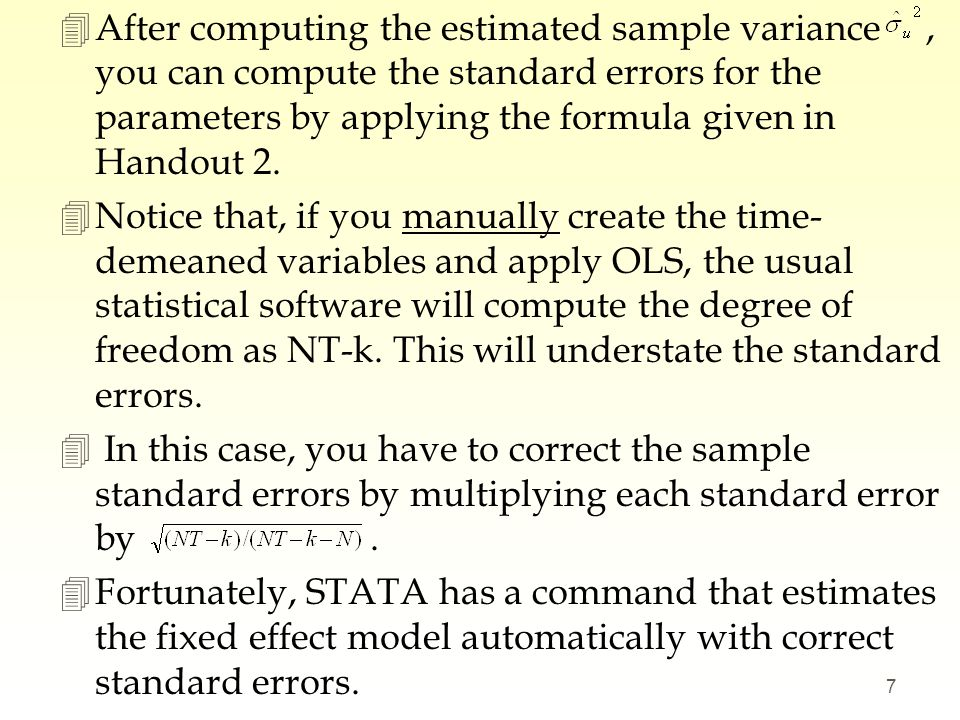 After computing the estimated sample variance , you can compute the standard errors for the parameters by applying the formula given in Handout 2.