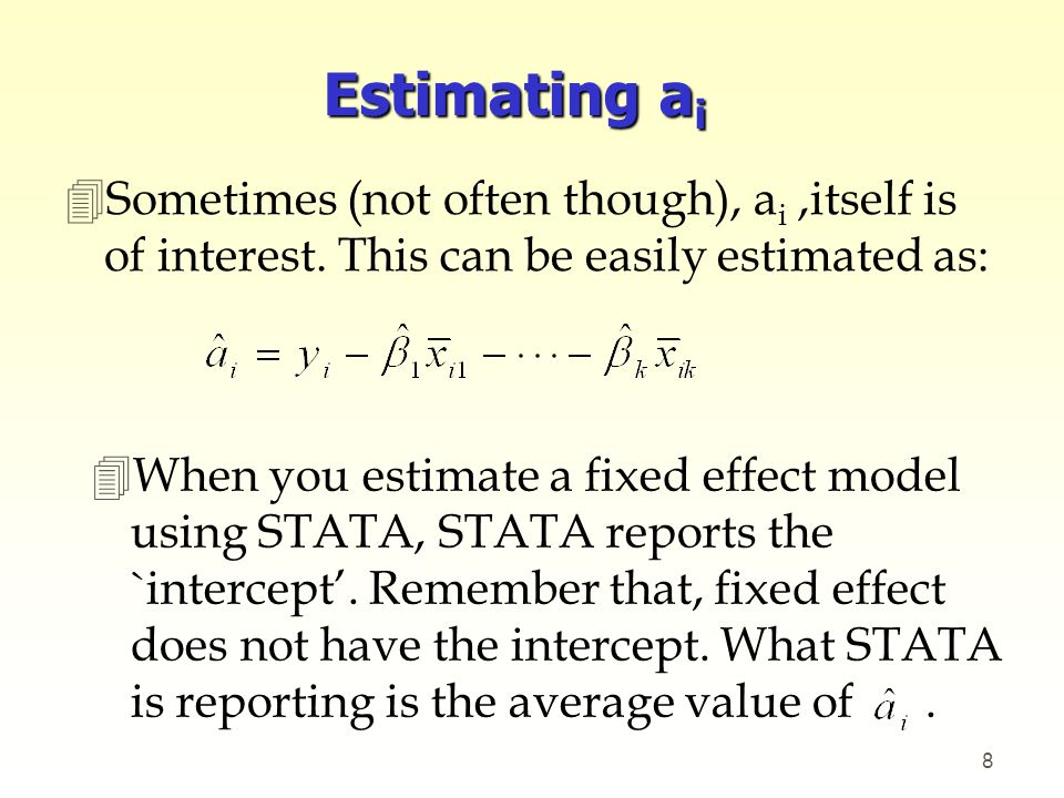 Estimating ai Sometimes (not often though), ai ,itself is of interest. This can be easily estimated as:
